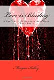 Morgan Kelley Love is Bleeding: A Croft & Croft Romance Adventure ~Book Four~: 4