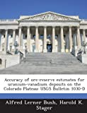 img - for Accuracy of Ore-Reserve Estimates for Uranium-Vanadium Deposits on the Colorado Plateau: Usgs Bulletin 1030-D book / textbook / text book