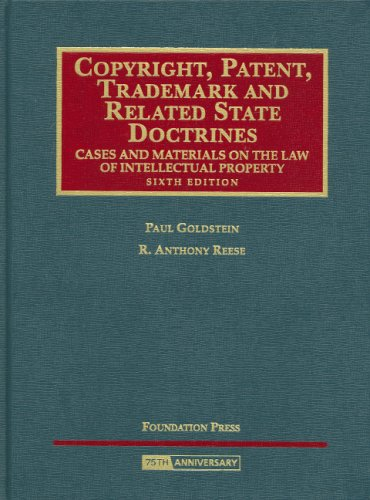 Copyright, Patent, Trademark and Related State Doctrines, Cases and Materials on the Law of Intellectual Property, 6th E