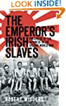 The Emperor's Irish Slaves: Prisoners...