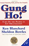 Gung Ho Turn On the People in Any Organization 1998 publication