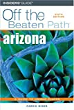 Arizona Off the Beaten Path, 6th (Off the Beaten Path Series) (0762741953) by Carrie Frasure