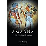 Amarna... the Missing Evidenceby Sue Moseley