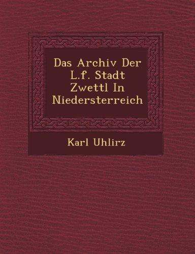 Das Archiv Der L.f. Stadt Zwettl In Niedersterreich