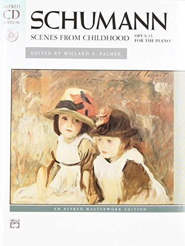 Schumann: Scenes from Childhood, opus 15 (Book & CD) (Alfred CD Edition)