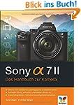 Sony alpha 7II: Das Handbuch zur Kamera