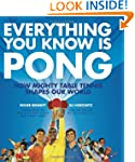 Everything You Know is Pong: How Migh...