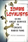 Zombie Loyalists: Using Great Service...