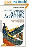 Aufstieg und Fall des Alten �gypten:...
