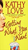 Getting What You Want (Stepp Sisters, Book 1) (0821776126) by Love, Kathy