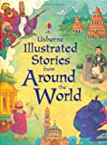 Illustrated Stories from Around the World (Illustrated Story Collections)