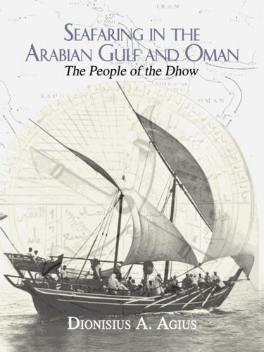 Seafaring in the Arabian Gulf and Oman: People of the...