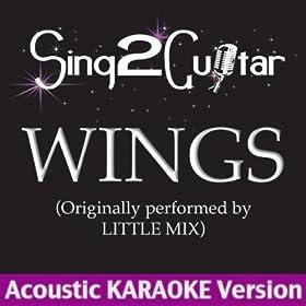 Wings (Originally Performed By Little Mix) [Acoustic Karaoke Version]