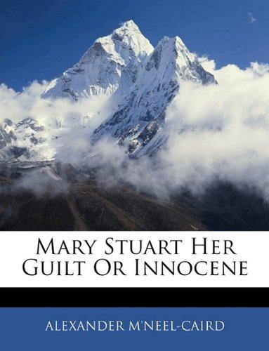 Mary Stuart Her Guilt Or Innocene
