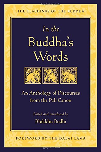 in-the-buddhas-words-an-anthology-of-discourses-from-the-pali-canon-the-teachings-of-the-buddha