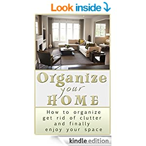 Organize your home how to organize get rid of clutter for How to get rid of clutter