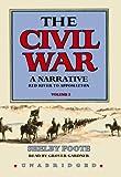 The Civil War : A Narrative, Volume 3: Red River to Appomattox