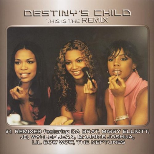Destiny'S Child / This Is The Remix