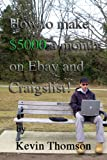 img - for How to make $5,000 a month on Ebay and Craigslist! book / textbook / text book