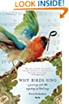 Why Birds Sing: A Journey Into the My...