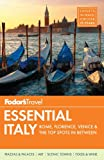 img - for Fodor's Essential Italy: Rome, Florence, Venice & the Top Spots in Between (Full-color Travel Guide) book / textbook / text book