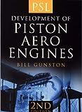 Development of Piston Aero Engines (0750944781) by Gunston, Bill