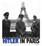 img - for Hitler in Paris: How a Photograph Shocked a World at War (Captured World History) book / textbook / text book
