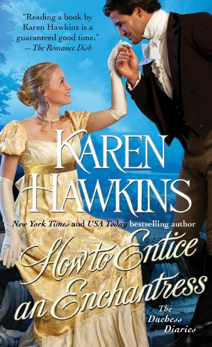 How to Entice an Enchantress (The Duchess Diaries) by Karen Hawkins