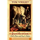 Justification - God's Plan & Paul's Visionby Tom Wright