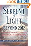 Serpent of Light: Beyond 2012: The Mo...
