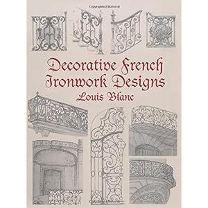 【クリックでお店のこの商品のページへ】Decorative French Ironwork Designs (Dover Jewelry and Metalwork): Louis Blanc: 洋書