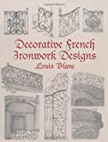 img - for Decorative French Ironwork Designs (Dover Jewelry and Metalwork) book / textbook / text book