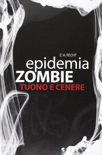 Tuono e cenere. Epidemia zombie: 2