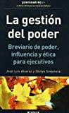 img - for La gesti n del poder : breviario de poder, influencia y  tica para ejecutivos book / textbook / text book