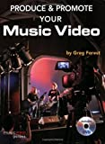img - for Produce and Promote your Music Video (Music Pro Guides) by Greg Forest (2008-01-01) book / textbook / text book
