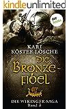 Die Bronzefibel: Die Wikinger-Saga - Band 3