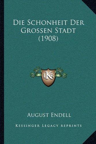 Die Schonheit Der Grossen Stadt (1908)