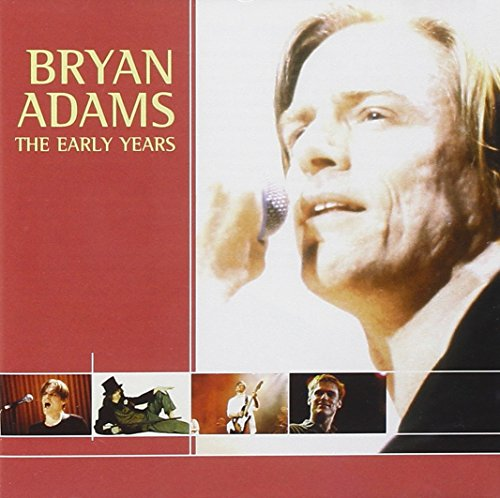Bryan Adams - The Early Years - Zortam Music