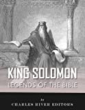 Legends of the Bible: The Life and Legacy of King Solomon