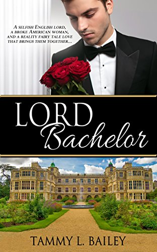 Lord Bachelor by Tammy L. Bailey ebook deal