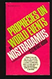 img - for Prophecies on World Events By Nostradamus book / textbook / text book