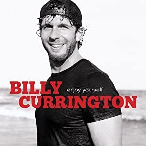 Billy Currington &#8211; Enjoy Yourself