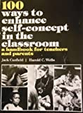 img - for 100 ways to enhance self-concept in the classroom : a handbook for teachers and parents book / textbook / text book