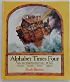 Alphabet Times Four: An International ABC [English, Spanish, French, German] (0525448314) by Brown, Ruth