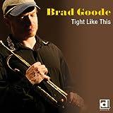 Tight Like This - Brad Goode