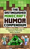 The Distinguished Minecraft Humor Compendium: 42 Essential Minecraft Jokes For Cyberspace, Overworld, Nether End More! (Minecraft Jokes - Minecraft Books For Kids)