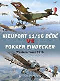 Nieuport 11/16 Bébé vs Fokker Eindecker: Western Front, 1916 (Duel)