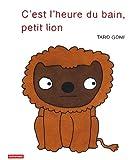C'est l'heure du bain petit lion par Gomi