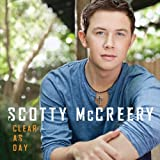 Clear As Dayby Scotty McCreery