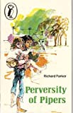 Perversity Of Pipers (0140305424) by Richard Parker